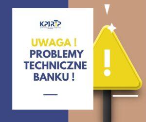 uwaga ! problemy techniczne banku